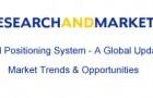 Research and Markets — «GPS — Глобальное обновление данных по тенденциям рынка и его потенциалам»